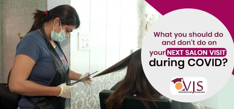 What you should do and don't do on your next salon visit during COVIDd